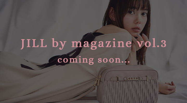 JILL by magazine vol.3 coming soon...